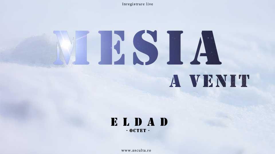 ELDAD-(octet)---Mesia-a-venit